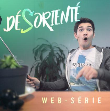 DÉSORIENTÉ – Web-série de 12 épisodes